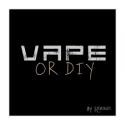 DIY VAPE OR DIY